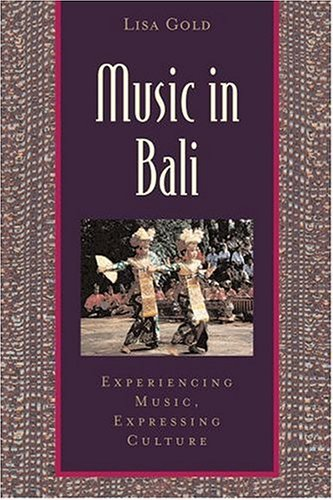 Music in Bali Experiencing Music, Expressing Culture  2004 edition cover