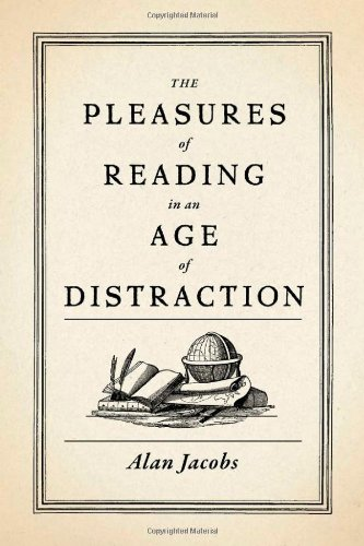 Pleasures of Reading in an Age of Distraction   2011 edition cover