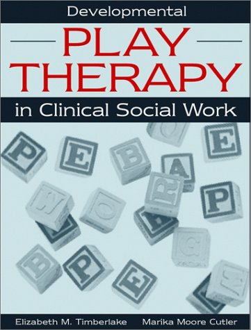 Developmental Play Therapy in Clinical Social Work   2001 edition cover