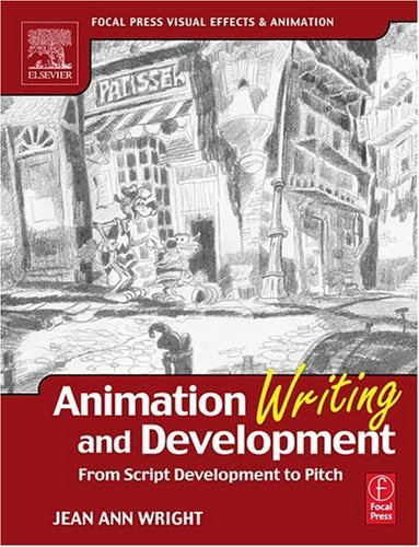 Animation Writing and Development From Script Development to Pitch  2005 edition cover