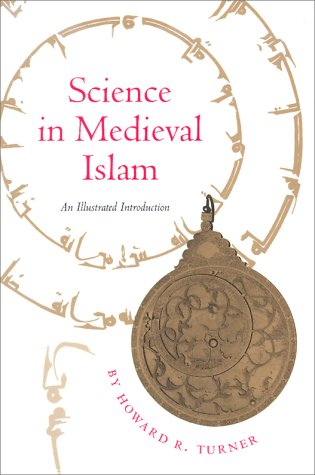Science in Medieval Islam An Illustrated Introduction  1997 9780292781498 Front Cover