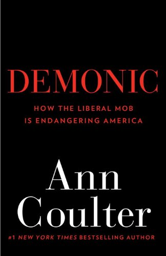 Demonic How the Liberal Mob Is Endangering America N/A edition cover