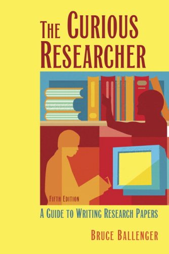 Curious Researcher A Guide to Writing Research Papers 5th 2007 (Revised) edition cover