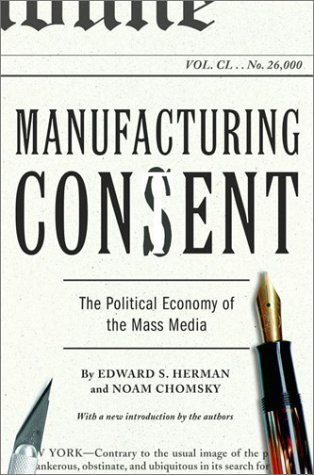 Manufacturing Consent The Political Economy of the Mass Media  2002 9780375714498 Front Cover