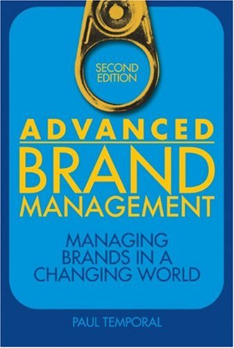 Advanced Brand Management Managing Brands in a Changing World 2nd 2009 9780470824498 Front Cover