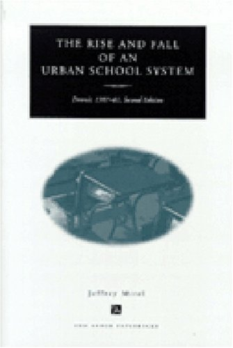Rise and Fall of an Urban School System Detroit, 1907-1981 2nd 1999 9780472086498 Front Cover