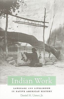 Indian Work Language and Livelihood in Native American History  2009 9780674033498 Front Cover
