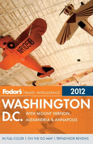 Fodor's Washington, D. C. 2012 With Mount Vernon, Alexandria and Annapolis  2011 9780679009498 Front Cover
