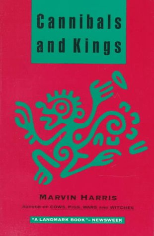 Cannibals and Kings Origins of Cultures 2nd 1991 9780679728498 Front Cover