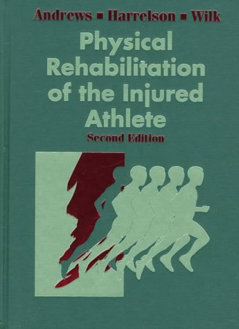 Physical Rehabilitation of the Injured Athlete  2nd 1998 edition cover