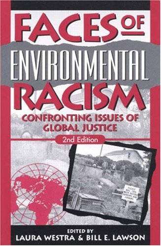 Faces of Environmental Racism Confronting Issues of Global Justice 2nd 2001 9780742512498 Front Cover