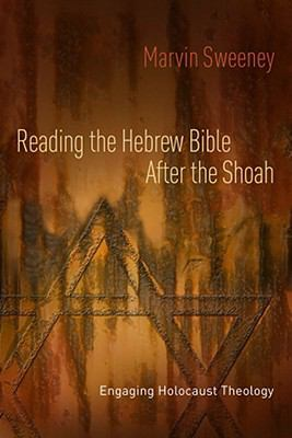 Reading the Hebrew Bible after the Shoah Engaging Holocaust Theology  2008 edition cover