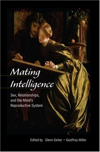 Mating Intelligence Sex, Relationships, and the Mind's Reproductive System  2008 edition cover