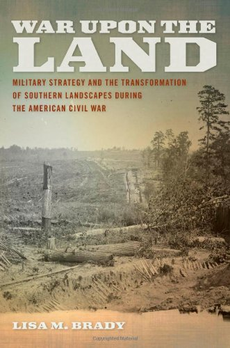 War upon the Land Military Strategy and the Transformation of Southern Landscapes During the American Civil War  2012 edition cover