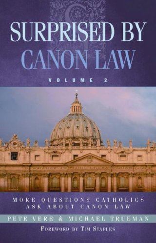 Surprised by Canon Law, Volume 2 More Questions Catholics Ask about Canon Law N/A 9780867167498 Front Cover