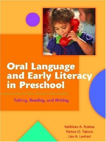 Oral Language and Early Literacy in Preschool Talking, Reading, and Writing  2004 edition cover