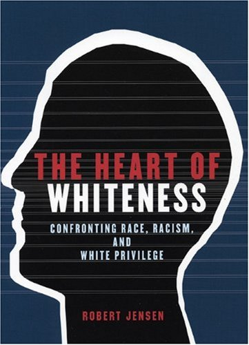 Heart of Whiteness Confronting Race, Racism and White Privilege  2005 edition cover