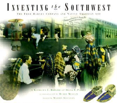 Inventing the Southwest : The Fred Harvey Company and Native American Art N/A edition cover