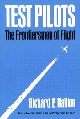 Test Pilots The Frontiersmen of Flight, Revised Edition 2nd 1988 (Revised) 9780874745498 Front Cover