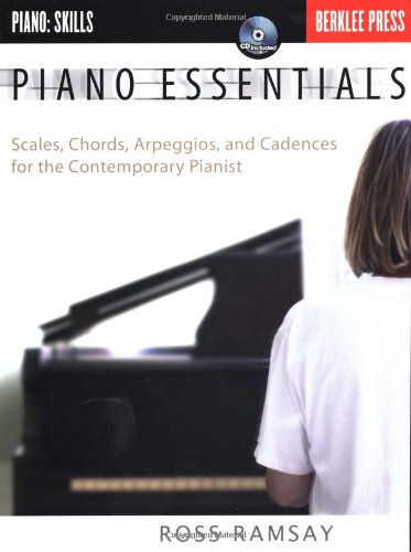 Piano Essentials Scales, Chords, Arpeggios, and Cadences for the Contemporary Pianist N/A edition cover