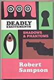 Deadly Excitements Shadows and Phantoms N/A 9780879724498 Front Cover