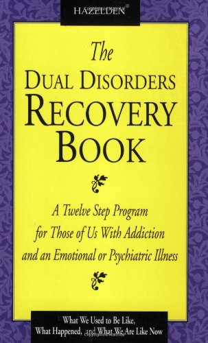 Dual Disorders Recovery Book A Twelve Step Program for Those of Us with Addiction and an Emotional or Psychiatric Illness  1993 edition cover