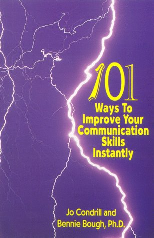101 Ways to Improve Your Communication Skills Instantly  1999 (Revised) 9780966141498 Front Cover