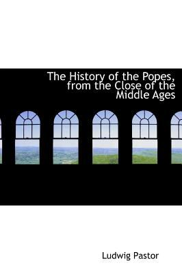 History of the Popes, from the Close of the Middle Ages  N/A 9781115557498 Front Cover