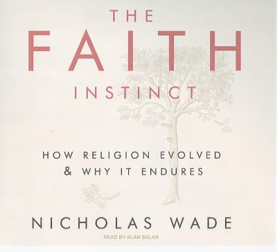 The Faith Instinct: How Religion Evolved and Why It Endures, Library Edition  2009 edition cover