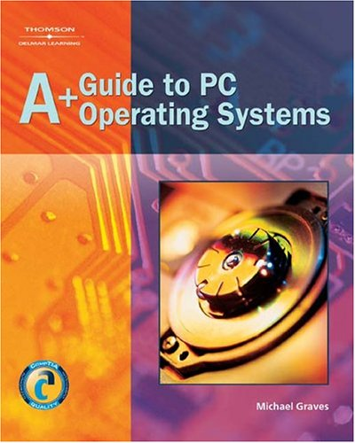 A+ Guide to PC Operating Systems  2005 9781401852498 Front Cover