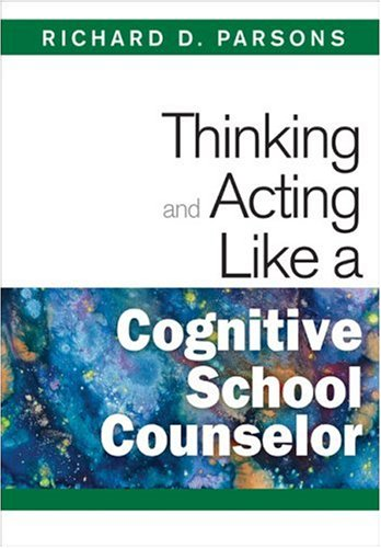 Thinking and Acting Like a Cognitive School Counselor   2009 edition cover