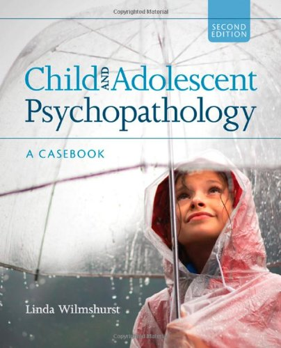 Child and Adolescent Psychopathology A Casebook 2nd 2011 edition cover