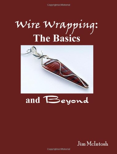 Wire Wrapping: the Basics and Beyond  N/A 9781434816498 Front Cover