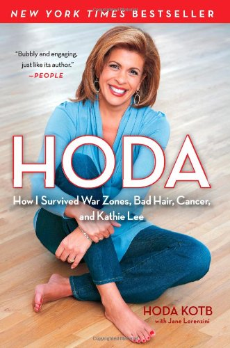 Hoda How I Survived War Zones, Bad Hair, Cancer, and Kathie Lee  2011 edition cover