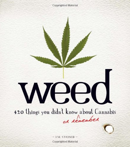 Weed 420 Things You Didn't Know (or Remember) about Cannabis  2009 edition cover