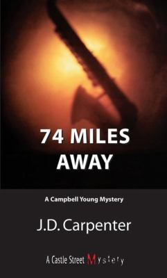 74 Miles Away A Campbell Young Mystery  2007 9781550026498 Front Cover