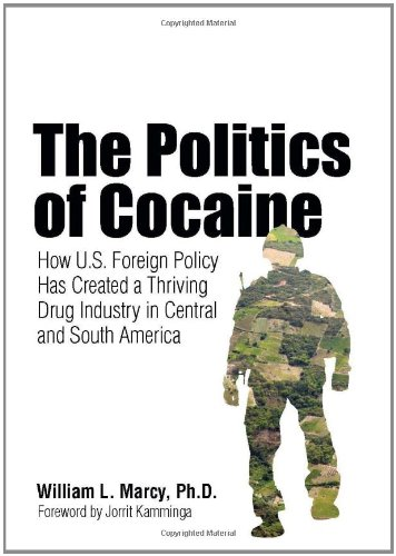Politics of Cocaine How U. S. Foreign Policy Has Created a Thriving Drug Industry in Central and South America  2010 edition cover