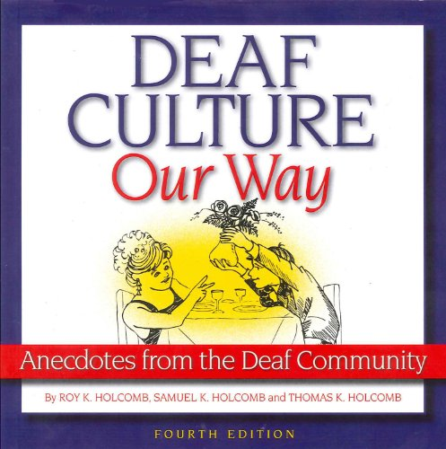 Deaf Culture, Our Way Anecdotes from the Deaf Community 4th 2011 edition cover