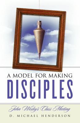John Wesley's Class Meeting: A Model for Making Disciples  1997 edition cover