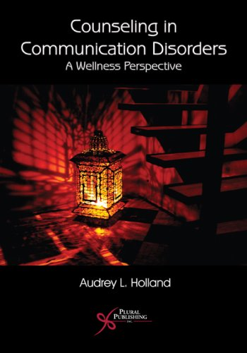 Counseling in Communication Disorders A Wellness Perspective  2007 edition cover