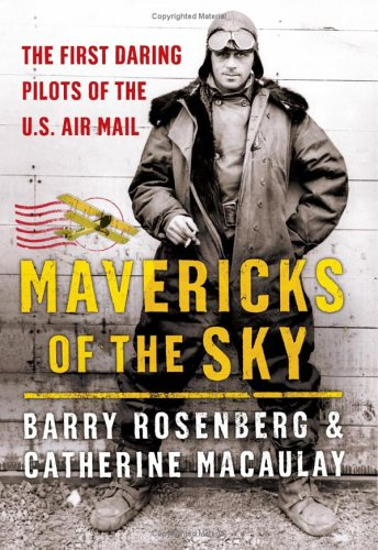Mavericks of the Sky The First Daring Pilots of the U. S. Air Mail  2006 9780060529499 Front Cover