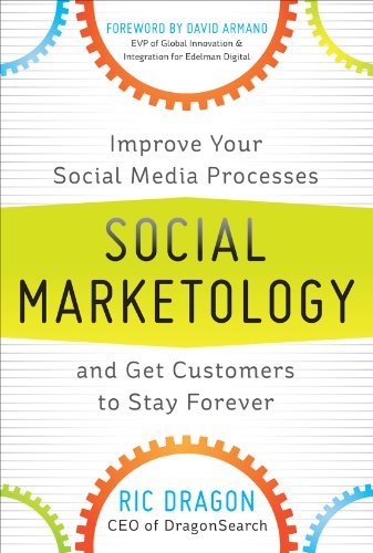 Social Marketology Improve Your Social Media Processes and Get Customers to Stay Forever  2012 edition cover