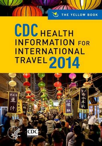 CDC Health Information for International Travel 2014 The Yellow Book  2013 edition cover