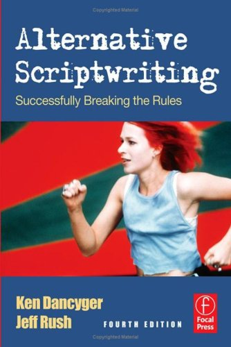 Alternative Scriptwriting Successfully Breaking the Rules 4th 2007 (Revised) 9780240808499 Front Cover