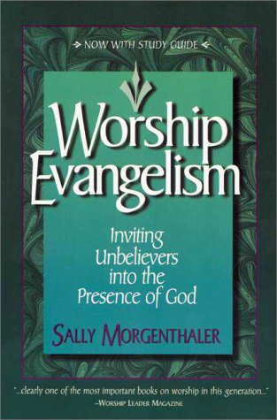 Worship Evangelism Inviting Unbelievers into the Presence of God  1999 edition cover
