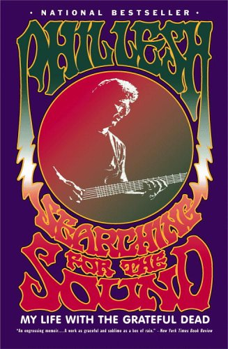 Searching for the Sound My Life with the Grateful Dead N/A edition cover