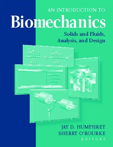 Introduction to Biomechanics Solids and Fluids, Analysis and Design  2004 edition cover