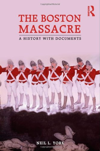 Boston Massacre A History with Documents  2011 edition cover