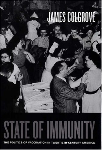 State of Immunity The Politics of Vaccination in Twentieth-Century America  2006 edition cover