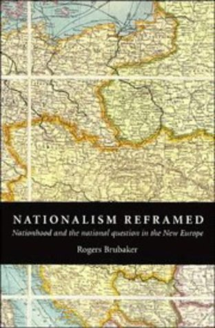 Nationalism Reframed Nationhood and the National Question in the New Europe  1996 edition cover